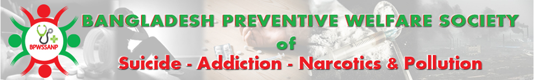 Prevention from Suicide, Addiction, Narcotics and Pollution.